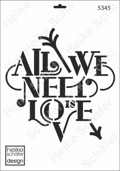 Schablone-Stencil A3 087-5345 All we need is Love